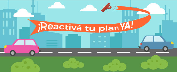 �Reactiv� tu plan ya!